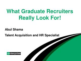 What Graduate Recruiters Really Look For!