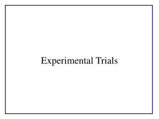 Experimental Trials