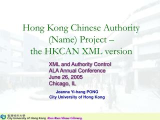 Hong Kong Chinese Authority Name Project    the HKCAN XML version