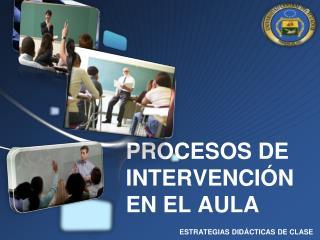 PROCESOS DE INTERVENCIÓN EN EL AULA