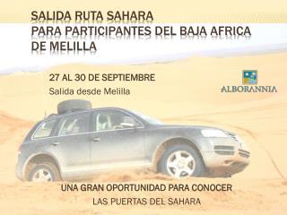 SALIDA RUTA SAHARA PARA PARTICIPANTES DEL BAJA AFRICA DE MELILLA