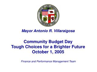 Community Budget Day Tough Choices for a Brighter Future October 1, 2005