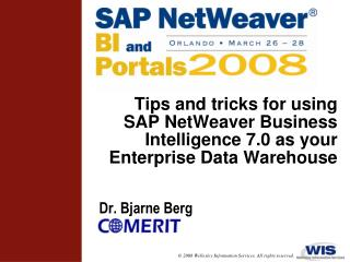 Tips and tricks for using SAP NetWeaver Business Intelligence 7.0 as your Enterprise Data Warehouse