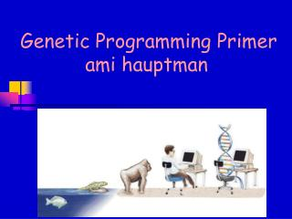 Genetic Programming Primer ami hauptman