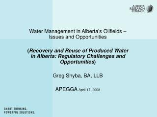 Water Management in Alberta�s Oilfields � Issues and Opportunities