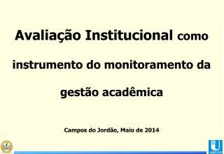 Avaliação  Institucional  como instrumento do monitoramento da gestão acadêmica