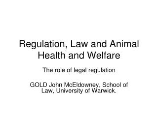 Regulation, Law and Animal Health and Welfare