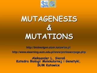 MUTAGENESIS & MUTATIONS