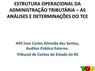 ESTRUTURA OPERACIONAL DA ADMINISTRAÇÃO TRIBUTÁRIA – AS ANÁLISES E DETERMINAÇÕES DO TCE