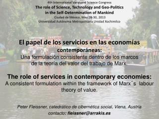 Peter Fleissner, catedrático de cibernética social, Viena, Austria contacto : fleissner@arrakis.es