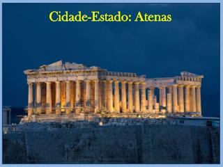 Cidade-Estado: Atenas