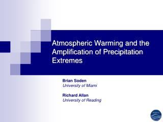 Atmospheric Warming and the Amplification of Precipitation Extremes