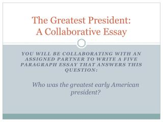 The Greatest President: A Collaborative Essay