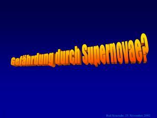 Gefährdung durch Supernovae?