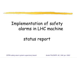 Implementation of safety 	alarms in LHC machine status report