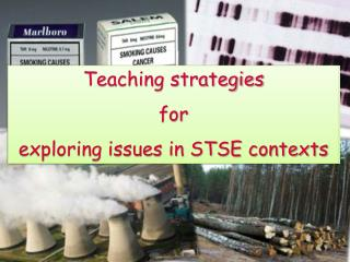 Teaching strategies  for exploring issues in STSE contexts