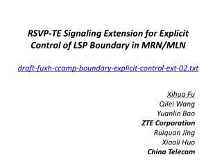 Xihua Fu Qilei Wang  Yuanlin Bao ZTE Corporation Ruiquan Jing Xiaoli Huo  China Telecom