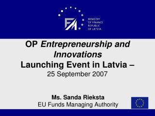 OP  Entrepreneurship and Innovations Launching Event in Latvia –  25 September 2007