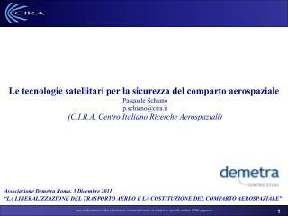 Le tecnologie satellitari per la sicurezza del comparto aerospaziale   Pasquale Schiano