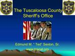 The Tuscaloosa County Sheriff s Office