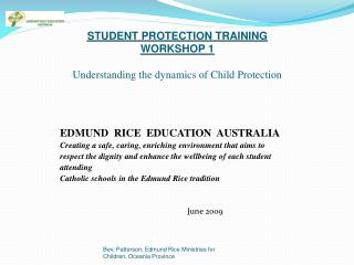 STUDENT PROTECTION TRAINING WORKSHOP 1  Understanding the dynamics of Child Protection
