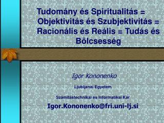 Igor Kononenko Ljubljana i Egyetem Számítástechnikai és Informatikai Kar