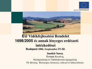 Szedl á k Tam á s Europa i Bizottság Mezőgazdasági és Vidékfejlesztési Igazgatóság