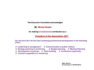 The E xecutive Committee  acknowledges M r . Michel Roden