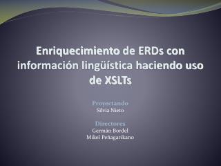 Enriquecimiento de ERDs con información lingüística haciendo uso de XSLTs