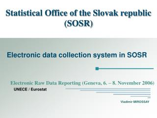 Statistical Office of the Slovak republic  (SOSR)