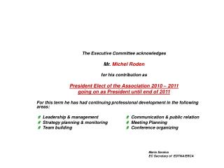 The E xecutive Committee  acknowledges M r . Michel Roden for his contribution as