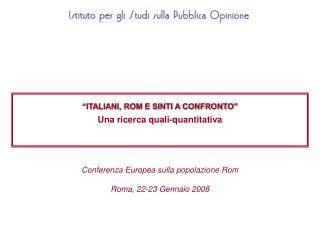 """""""ITALIANI, ROM E SINTI A CONFRONTO""""  Una ricerca quali-quantitativa"""