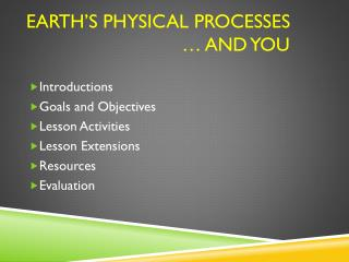 Earth's physical processes 			   … And You