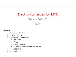 Electronics issues for MTE
