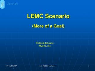 LEMC Scenario (More of a Goal)