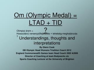 Om (Olympic Medal) = LTAD + TID ?