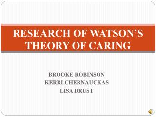 RESEARCH OF WATSON�S THEORY OF CARING