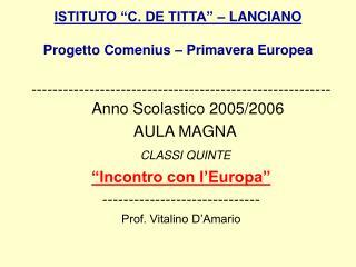 """ISTITUTO """"C. DE TITTA"""" – LANCIANO Progetto Comenius – Primavera Europea"""