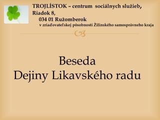 Beseda Dejiny Likavského radu
