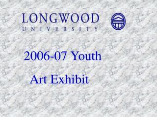 2006-07 Youth   Art Exhibit