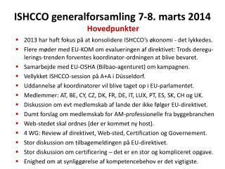 ISHCCO generalforsamling 7-8. marts 2014 . Hovedpunkter