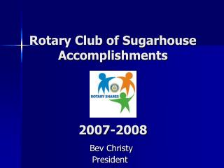 Rotary Club of Sugarhouse Accomplishments 2007-2008