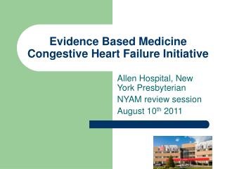 Evidence Based Medicine Congestive Heart Failure Initiative