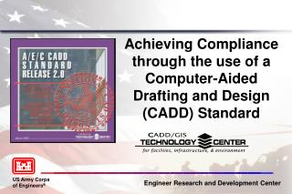 Achieving Compliance through the use of a Computer-Aided Drafting and Design (CADD) Standard
