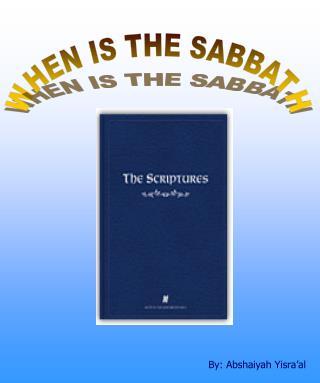 WHEN IS THE SABBATH