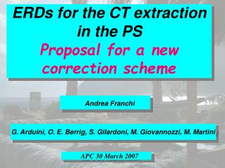 ERDs for the CT extraction in the PS Proposal for a new correction scheme
