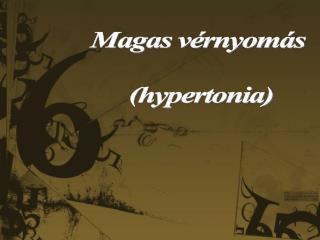Magas vérnyomás  (hypertonia)
