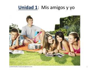 Unidad  1 :   Mis amigos y yo