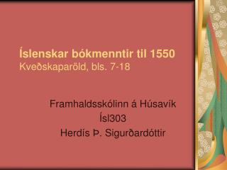 �slenskar b�kmenntir til 1550 Kve�skapar�ld, bls. 7-18