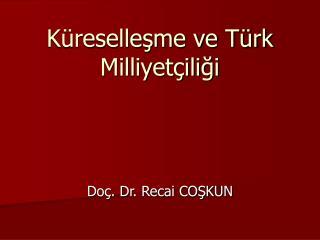 Küreselleşme ve Türk Milliyetçiliği